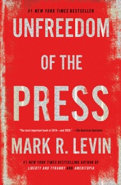 Unfreedom of the Press - Mark R. Levin by  Mark R. Levin PDF Download