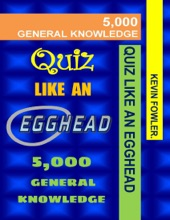Quiz Like An Egghead - 5,000 General Knowledge