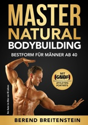 Download and Read Online Master Natural Bodybuilding