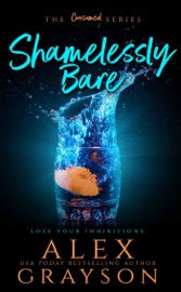 Shamelessly Bare - Alex Grayson by  Alex Grayson PDF Download