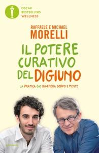 Il potere curativo del digiuno da Raffaele Morelli & Michael Morelli