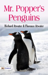Mr. Popper's Penguins: All time Popular Children Book written by Richard and Florence Atwater
