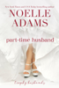 Noelle Adams - Part-Time Husband Grafik