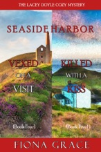 A Lacey Doyle Cozy Mystery Bundle: Vexed On A Visit (#4) And Killed With A Kiss (#5)