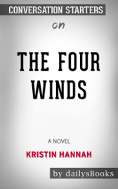 The Four Winds: A Novel by Kristin Hannah: Conversation Starters