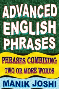 Advanced English Phrases: Phrases Combining Two or More Words Book Cover