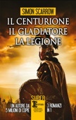 Il centurione - Il gladiatore - La legione Book Cover