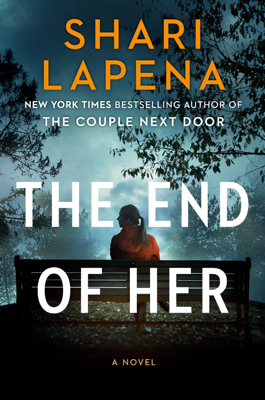 Shari Lapena - The End of Her book
