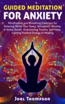 Guided Meditation For Anxiety Mindfulness And Breathing Exercises For Relaxing While Your Sleep Relaxation Anxiety  Stress Relief Overcoming Trauma Self-Help Gaining Positive Energy  Healing