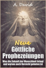 Download and Read Online Neue Göttliche Prophezeiungen