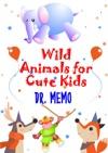 Wild Animals For Cute Kids