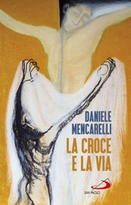 La croce e la via Book Cover