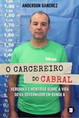 O carcereiro do Cabral