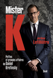 Mister K. petites et grandes affaires de Daniel Kretinsky