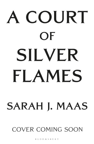 Sarah J. Maas - A Court of Silver Flames