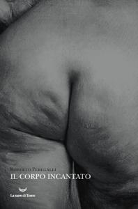 Il corpo incantato Copertina del libro