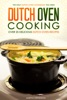 Dutch Oven Cooking: Over 25 Delicious Dutch Oven Recipes
