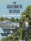 The Greenhouse Mystery