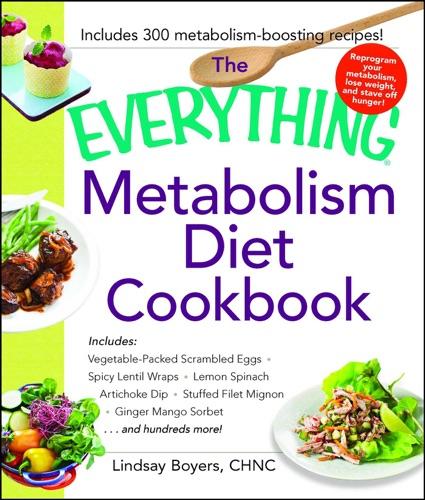 Lindsay Boyers - The Everything Metabolism Diet Cookbook