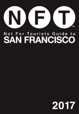 Not For Tourists Guide to San Francisco 2017