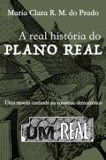 A real história do Plano Real