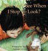 What Do I See When I Stop To Look?