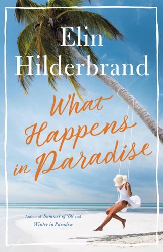 Elin Hilderbrand - What Happens in Paradise