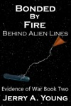Bonded By Fire Behind Alien Lines