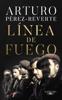 Arturo Pérez-Reverte - Línea de fuego Grafik