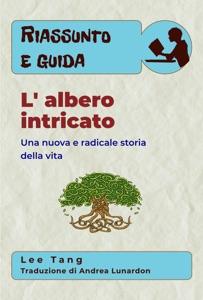 Riassunto E Guida - L' Albero Intricato