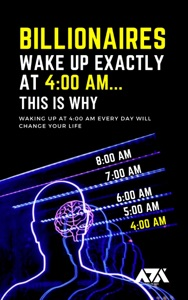 Billionaires Wake Up EXACTLY at 4:00 AM...This Is Why