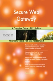 Download Secure Web Gateway A Complete Guide - 2021 Edition