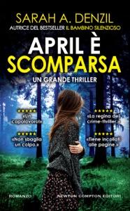 April è scomparsa da Sarah A. Denzil