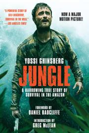 Jungle (Movie Tie-In Edition) - Yossi Ghinsberg & Greg McLean book summary
