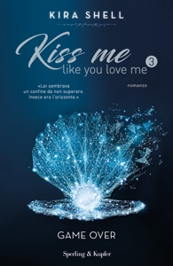 Kiss me like you love me 3: Game over Book Cover