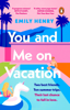 Emily Henry - You and Me on Vacation artwork