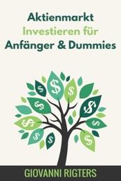 Aktienmarkt Investieren für Anfänger & Dummies