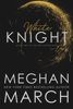 Meghan March - White Knight artwork