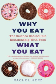 Why You Eat What You Eat The Science Behind Our Relationship With Food