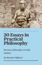 20 Essays in Practical Philosophy: Because Philosophy Actually Matters