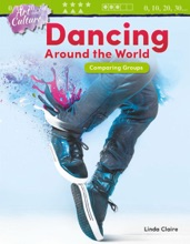 Art And Culture: Dancing Around The World: Comparing Groups: Read-Along EBook