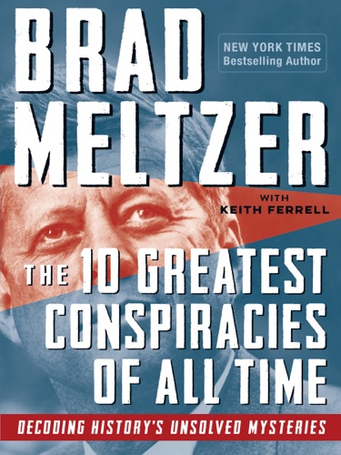 Brad Meltzer - The 10 Greatest Conspiracies of All Time