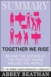 Summary Of Together We Rise Behind The Scenes At The Protest Heard Around The World By Jamia Wilson Conde Nast