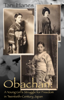 Tani Hanes - Obachan: A Young Girl's Struggle for Freedom in Twentieth-Century Japan artwork
