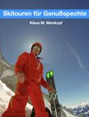 Skitouren für Genußspechte
