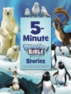 5-Minute Adventure Bible Stories Polar Exploration Edition
