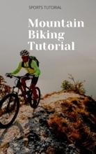 Mountain Biking Tutorial