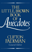The Little, Brown Book of Anecdotes