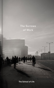 The Sorrows of Work