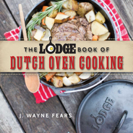 The Lodge Book of Dutch Oven Cooking book
